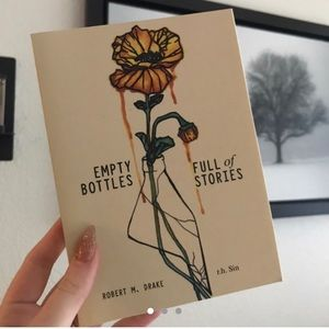 Empty bottles full of stories by r.h sin